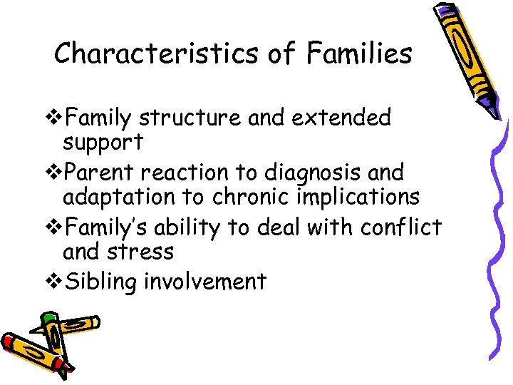 Characteristics of Families v. Family structure and extended support v. Parent reaction to diagnosis