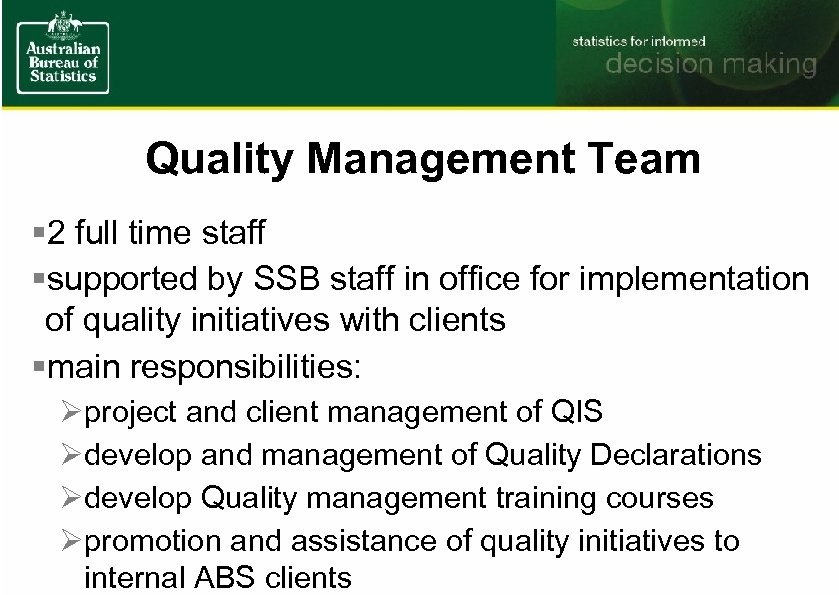 Quality Management Team § 2 full time staff §supported by SSB staff in office