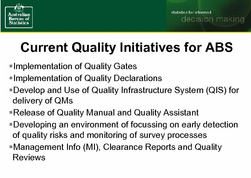 Current Quality Initiatives for ABS §Implementation of Quality Gates §Implementation of Quality Declarations §Develop