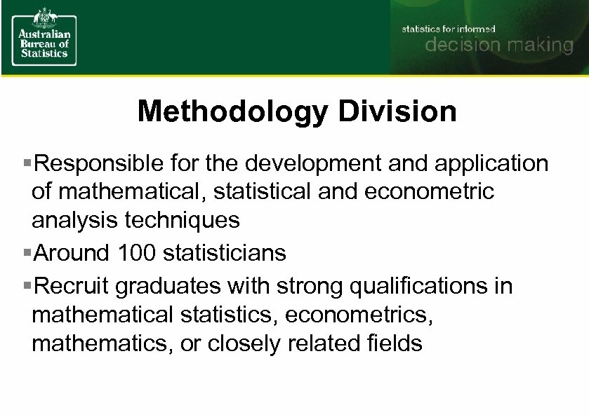 Methodology Division §Responsible for the development and application of mathematical, statistical and econometric analysis