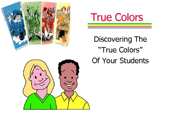 "True Colors Discovering The ""True Colors"" Of Your Students"