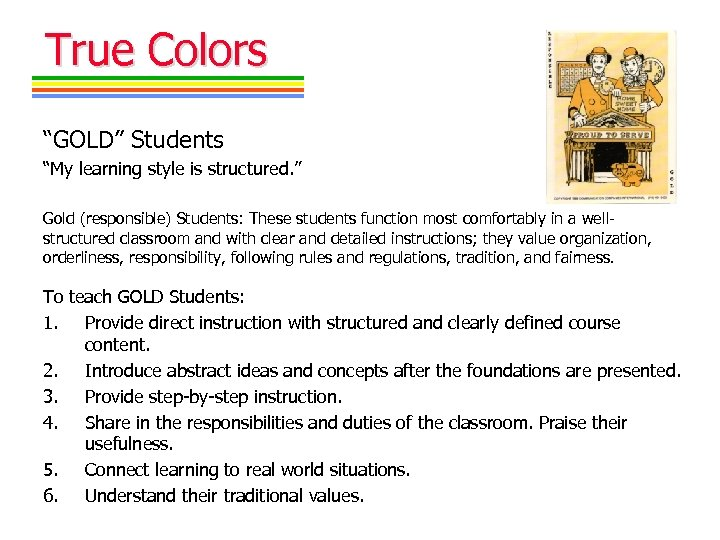 "True Colors ""GOLD"" Students ""My learning style is structured. "" Gold (responsible) Students: These"