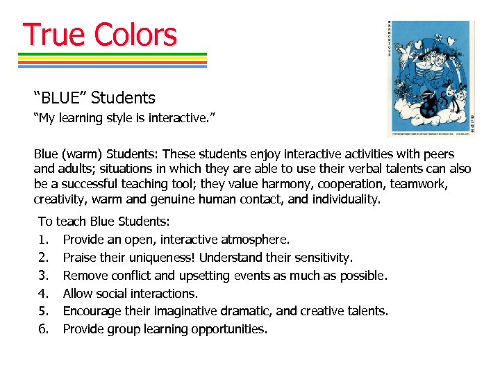 "True Colors ""BLUE"" Students ""My learning style is interactive. "" Blue (warm) Students: These"