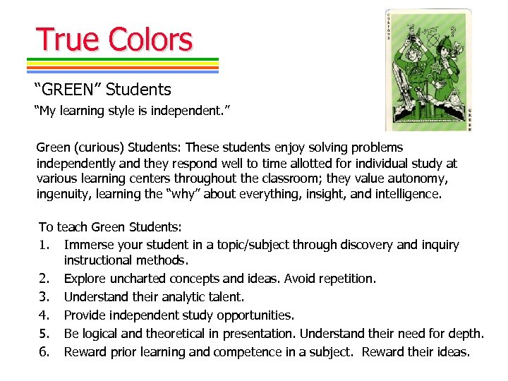 "True Colors ""GREEN"" Students ""My learning style is independent. "" Green (curious) Students: These"
