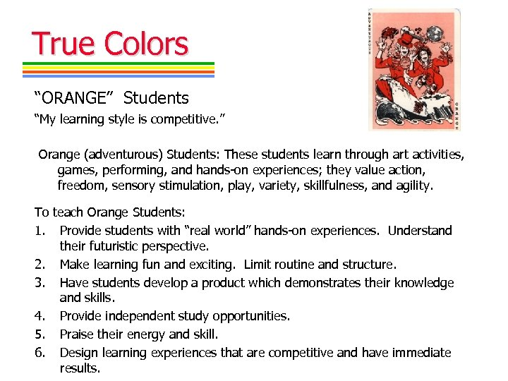 "True Colors ""ORANGE"" Students ""My learning style is competitive. "" Orange (adventurous) Students: These"