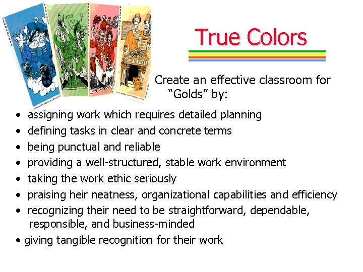 "True Colors Create an effective classroom for ""Golds"" by: • • assigning work which"