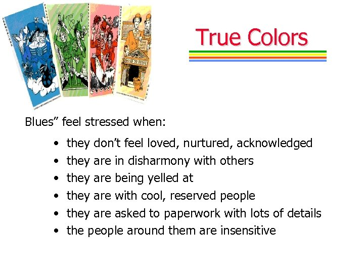 "True Colors Blues"" feel stressed when: • • • they don't feel loved, nurtured,"