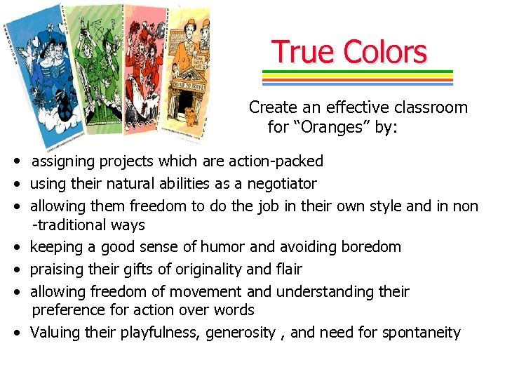 "True Colors Create an effective classroom for ""Oranges"" by: • assigning projects which are"