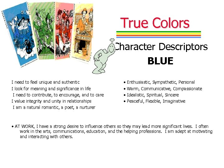 True Colors Character Descriptors BLUE I need to feel unique and authentic I look