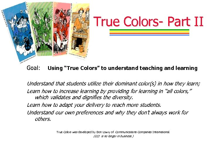 "True Colors- Part II Goal: Using ""True Colors"" to understand teaching and learning Understand"