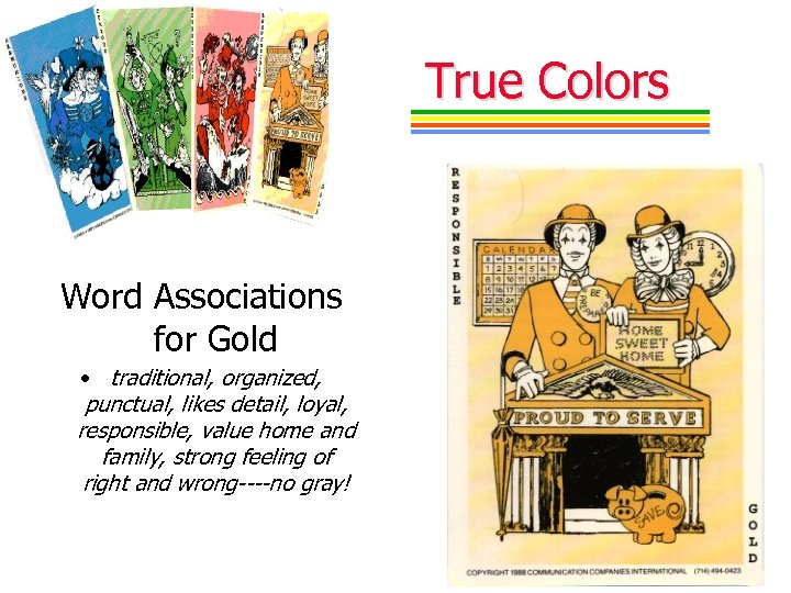 True Colors Word Associations for Gold • traditional, organized, punctual, likes detail, loyal, responsible,