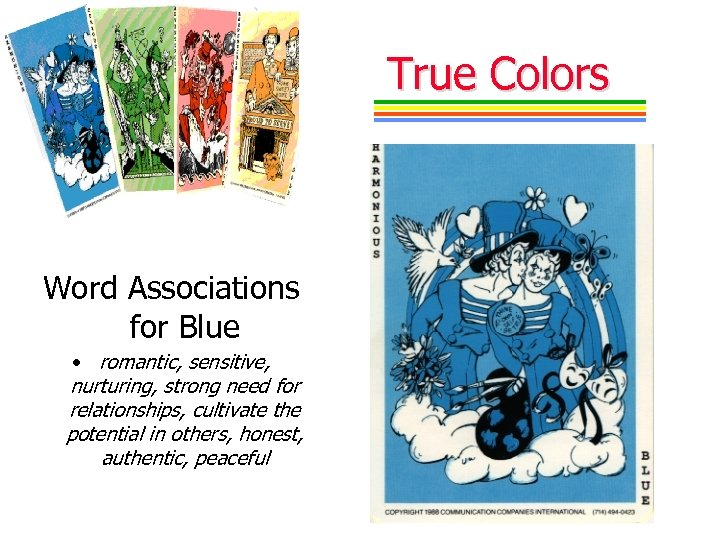 True Colors Word Associations for Blue • romantic, sensitive, nurturing, strong need for relationships,