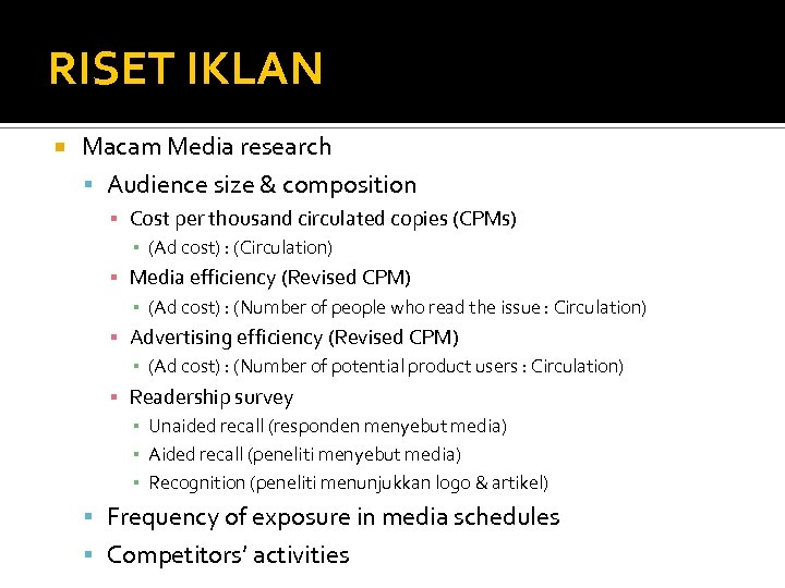 RISET IKLAN Macam Media research Audience size & composition ▪ Cost per thousand circulated