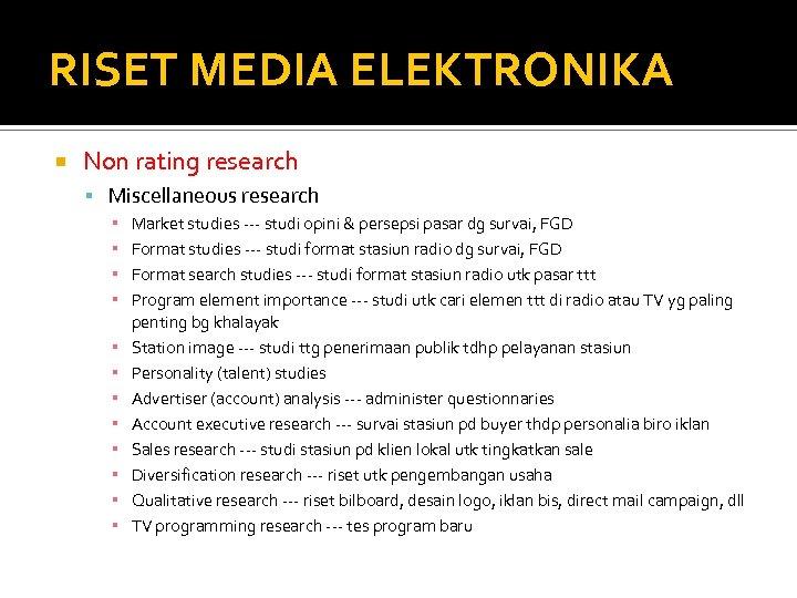 RISET MEDIA ELEKTRONIKA Non rating research Miscellaneous research ▪ ▪ ▪ Market studies ---