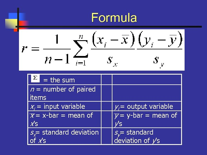 Formula = the sum n = number of paired items xi = input variable