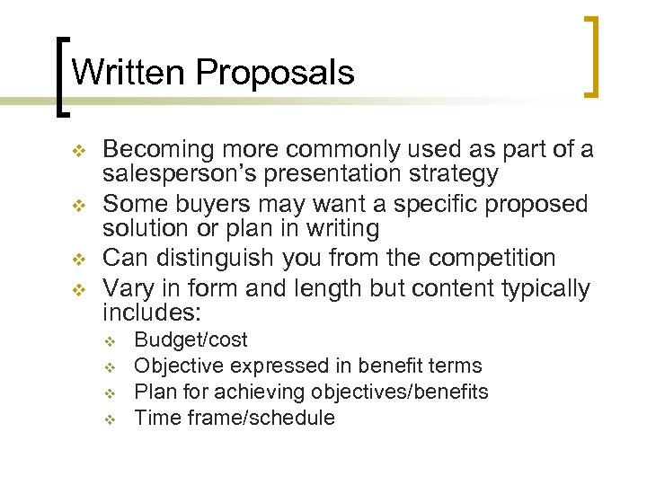 Written Proposals v v Becoming more commonly used as part of a salesperson's presentation