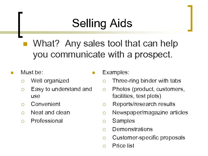 Selling Aids n n What? Any sales tool that can help you communicate with