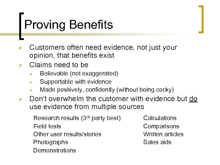 Proving Benefits û û Customers often need evidence, not just your opinion, that benefits