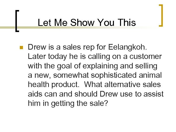 Let Me Show You This n Drew is a sales rep for Eelangkoh. Later