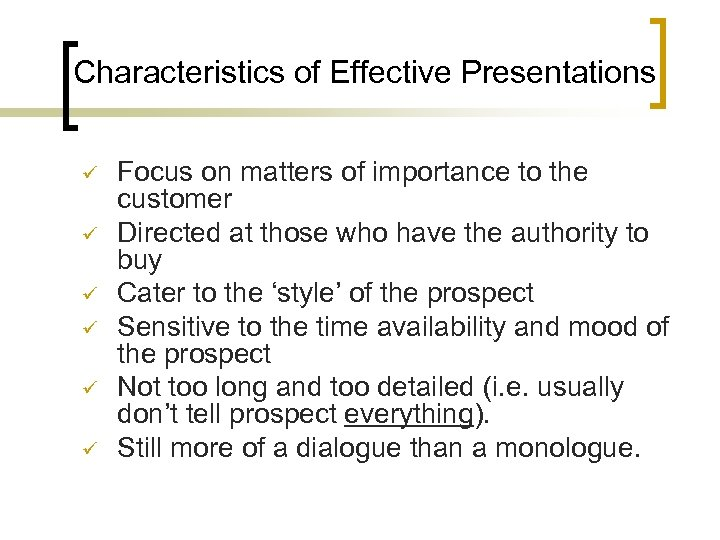 Characteristics of Effective Presentations ü ü ü Focus on matters of importance to the
