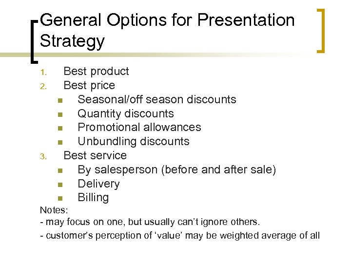 General Options for Presentation Strategy 1. 2. 3. Best product Best price n Seasonal/off