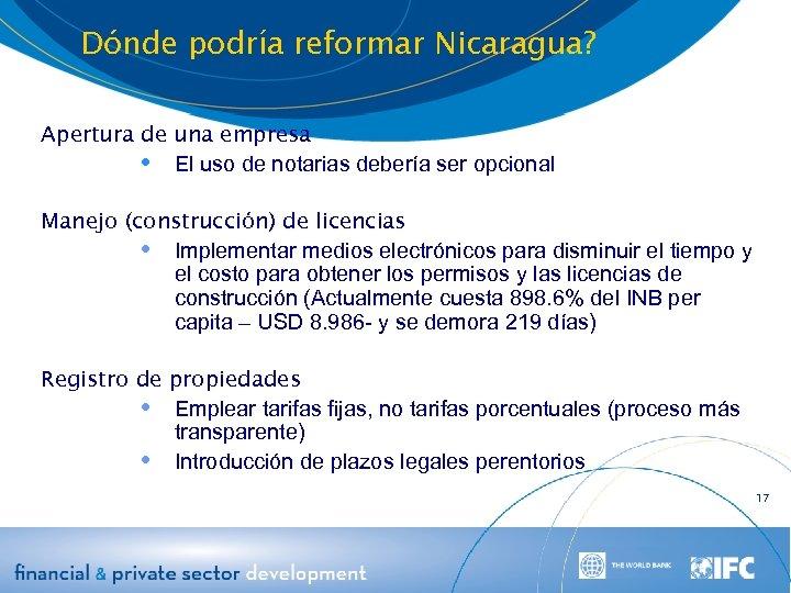 Dónde podría reformar Nicaragua? Apertura de una empresa El uso de notarias debería ser