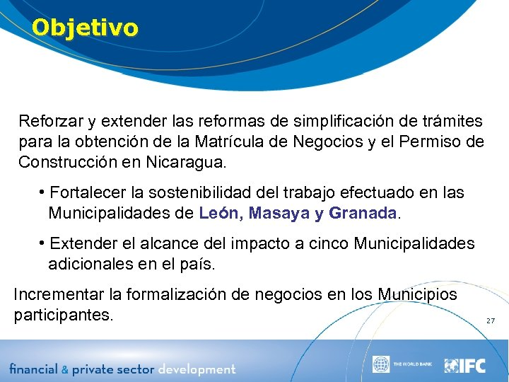 Objetivo Reforzar y extender las reformas de simplificación de trámites para la obtención de