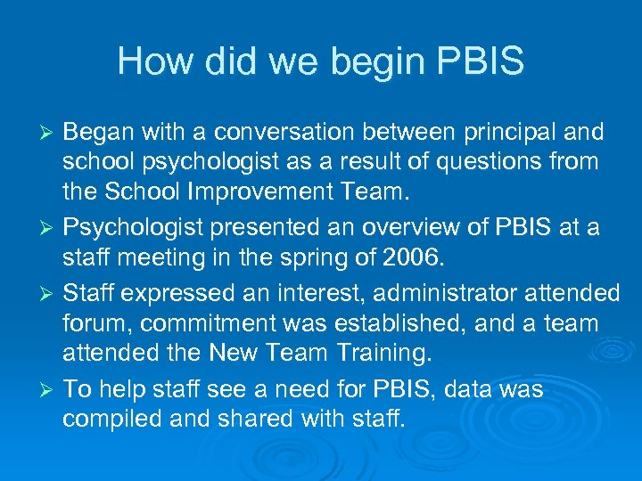 How did we begin PBIS Began with a conversation between principal and school psychologist