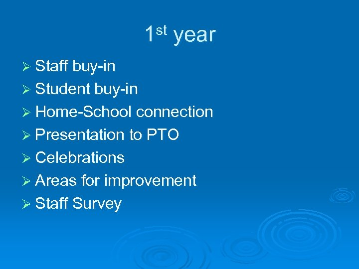 1 st year Ø Staff buy-in Ø Student buy-in Ø Home-School connection Ø Presentation