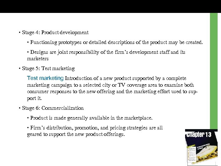 • Stage 4: Product development • Functioning prototypes or detailed descriptions of the