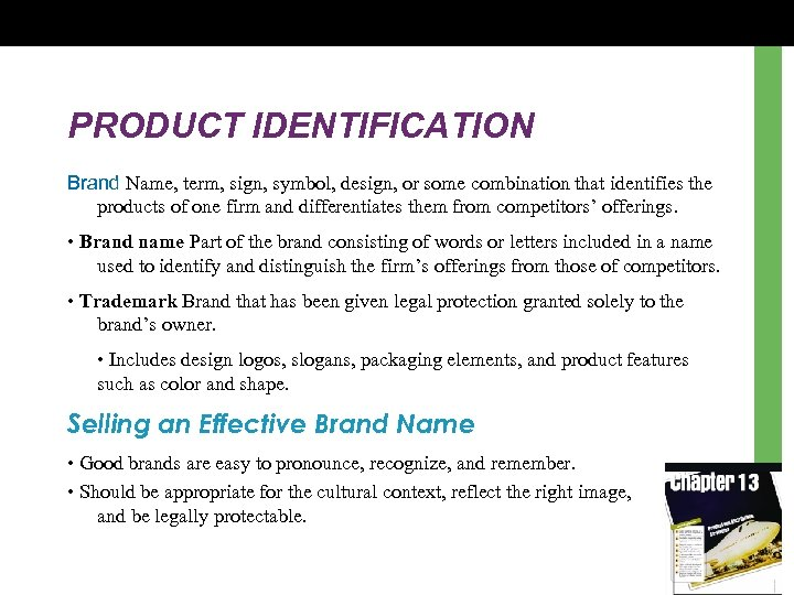 PRODUCT IDENTIFICATION Brand Name, term, sign, symbol, design, or some combination that identifies the