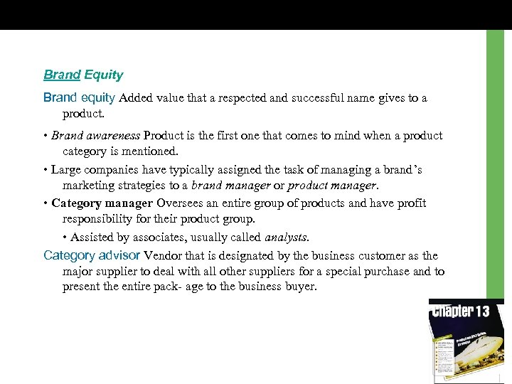 Brand Equity Brand equity Added value that a respected and successful name gives to