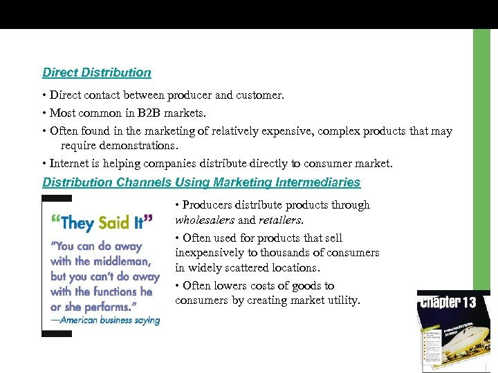 Direct Distribution • Direct contact between producer and customer. • Most common in B