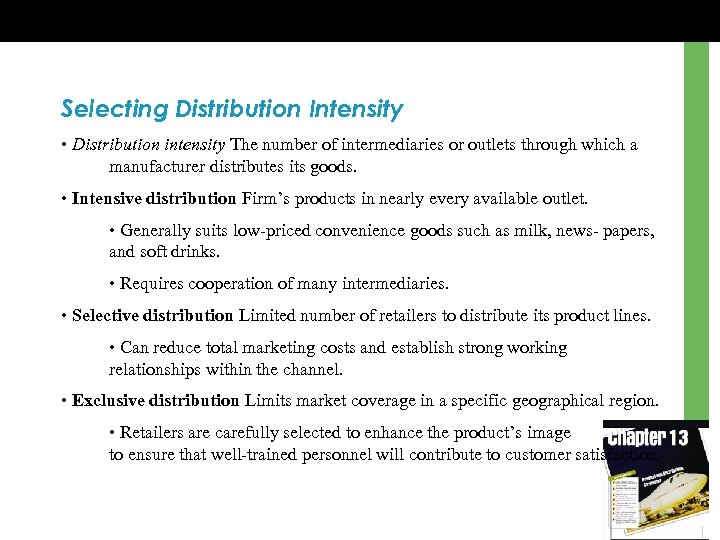 Selecting Distribution Intensity • Distribution intensity The number of intermediaries or outlets through which