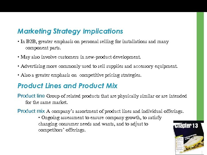 Marketing Strategy Implications • In B 2 B, greater emphasis on personal selling for