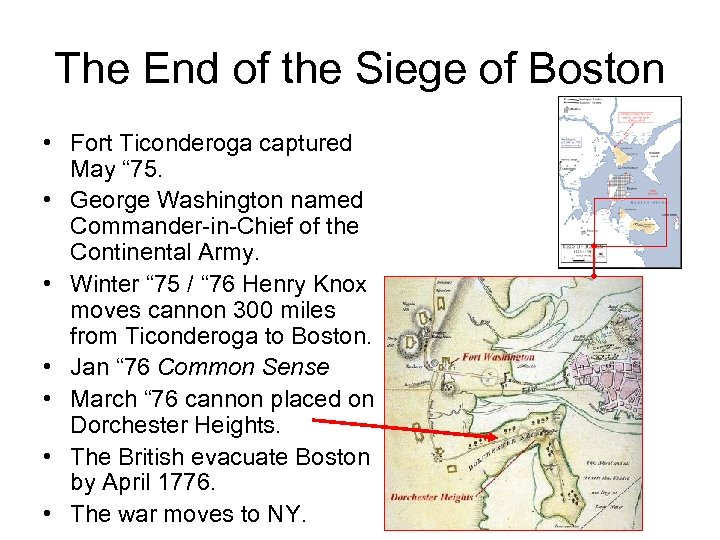 """The End of the Siege of Boston • Fort Ticonderoga captured May """" 75."""