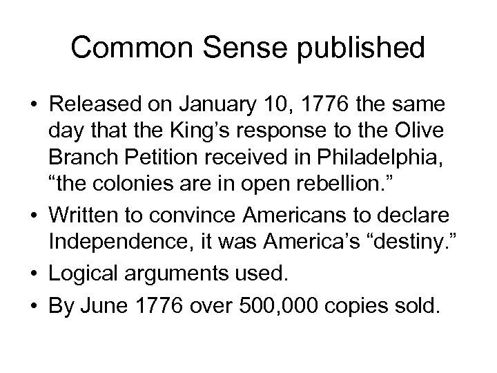 Common Sense published • Released on January 10, 1776 the same day that the