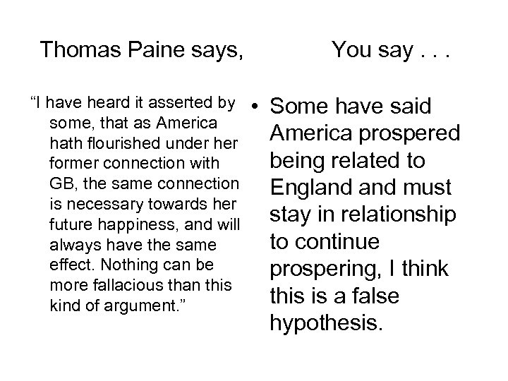 """Thomas Paine says, """"I have heard it asserted by some, that as America hath"""