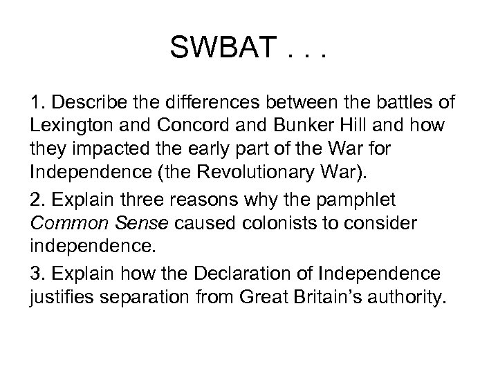 SWBAT. . . 1. Describe the differences between the battles of Lexington and Concord