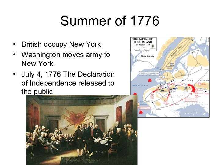 Summer of 1776 • British occupy New York • Washington moves army to New