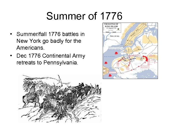 Summer of 1776 • Summer/fall 1776 battles in New York go badly for the