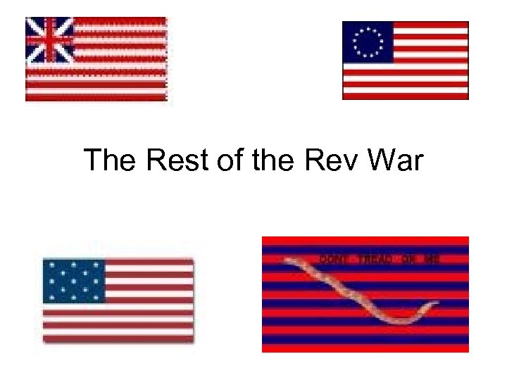 The Rest of the Rev War