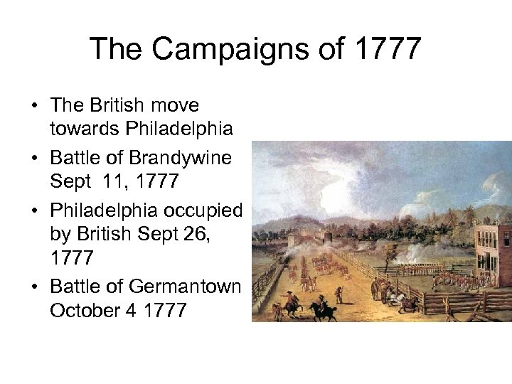 The Campaigns of 1777 • The British move towards Philadelphia • Battle of Brandywine