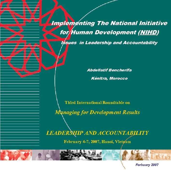 Implementing The National Initiative for Human Development (NIHD) Issues in Leadership and Accountability Abdellatif
