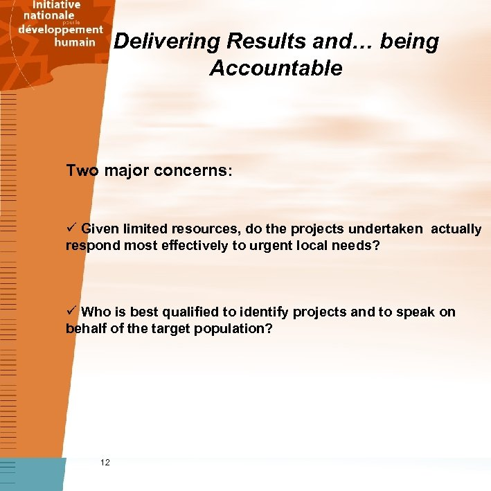 Delivering Results and… being Accountable Two major concerns: ü Given limited resources, do the
