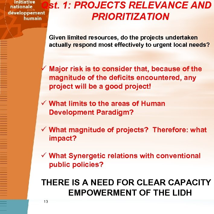 Qst. 1: PROJECTS RELEVANCE AND PRIORITIZATION Given limited resources, do the projects undertaken actually