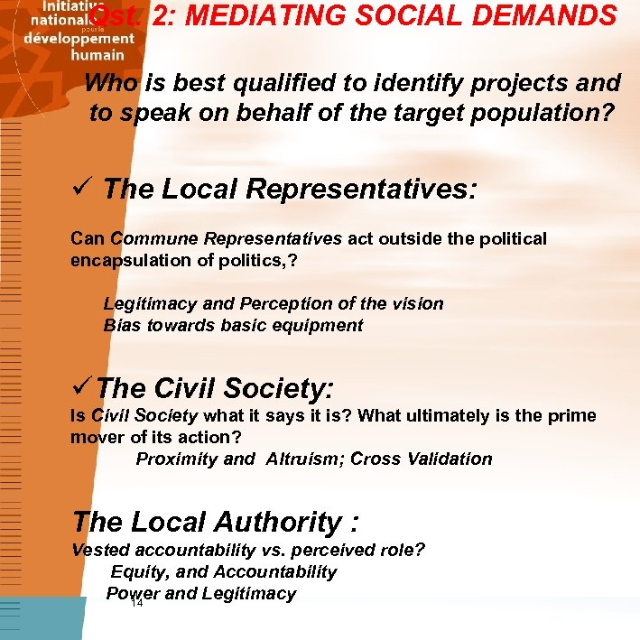 Qst. 2: MEDIATING SOCIAL DEMANDS Who is best qualified to identify projects and to