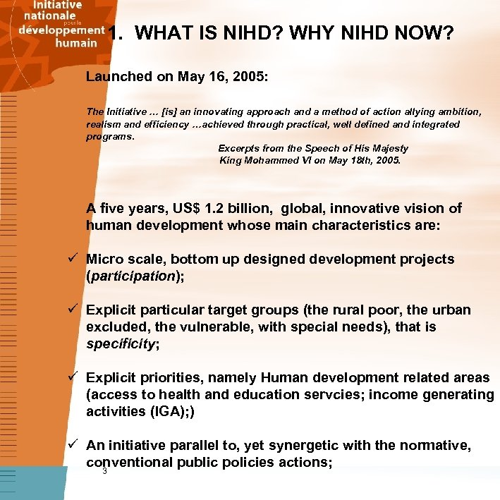 1. WHAT IS NIHD? WHY NIHD NOW? Launched on May 16, 2005: The Initiative