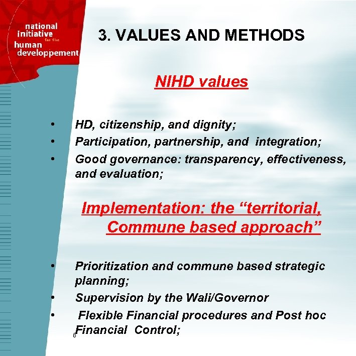3. VALUES AND METHODS NIHD values • • • HD, citizenship, and dignity; Participation,