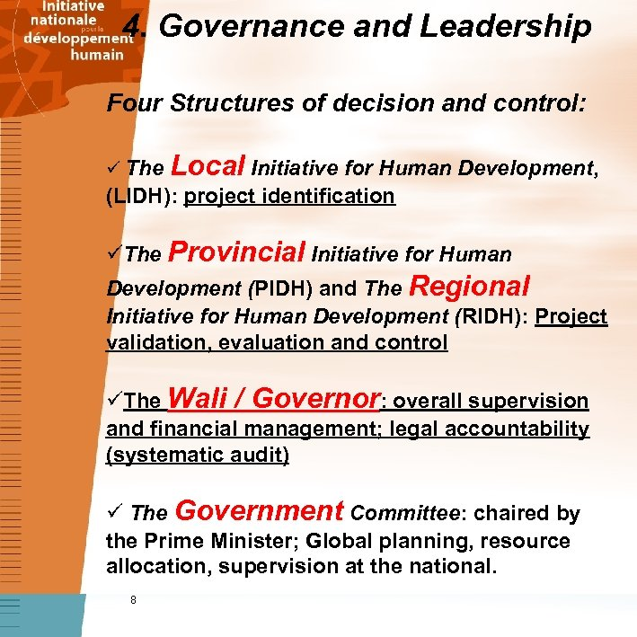 4. Governance and Leadership Four Structures of decision and control: ü The Local Initiative